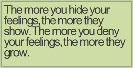 the-more-you-hide-your-feelings-the-more-they-show