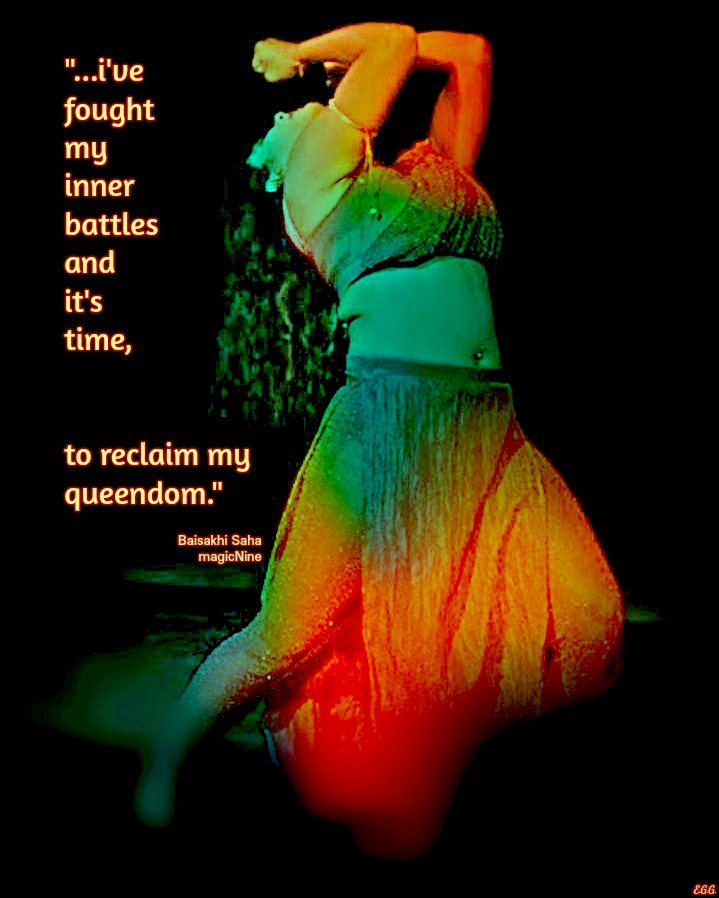 i've fought my inner battles and it's time, to reclaim my queendom