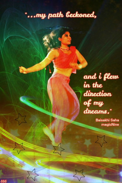 my path beckoned, and i flew in the direction of my dreams