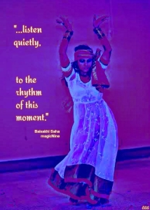 listen quietly, to the rhythm of this moment