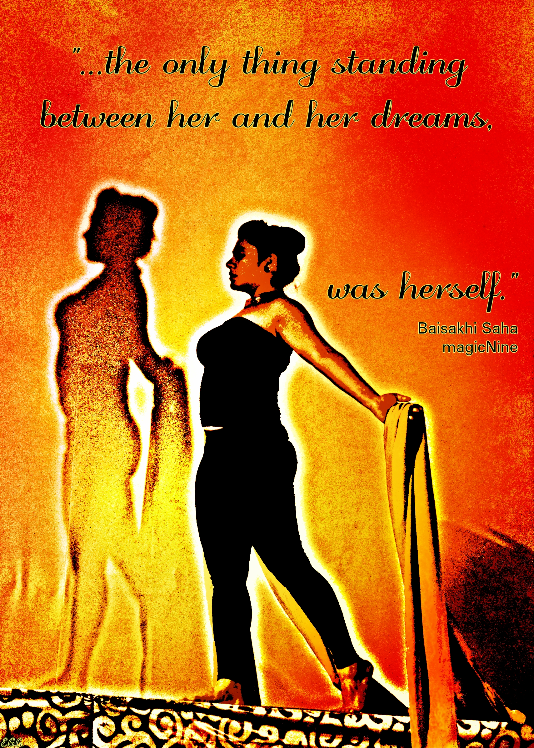 the only thing standing between her and her dreams, was herself